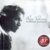 Rey Valera: Rey valera walang kapalit (vicor 40th anniv coll)