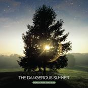 The Dangerous Summer: Reach For The Sun