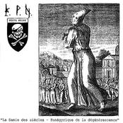 La Sanie Des Sičcles - Panégyrique De La Dégénerescence