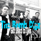 The Bomb Digz: Get Used to This