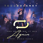 Todd Dulaney: You're Doing It All Again (Radio Edit) [Live] (feat. Nicole Harris)