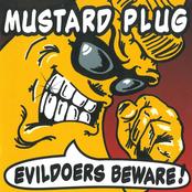 Mustard Plug: Evildoers Beware!