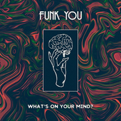 Funk You: What's on Your Mind?
