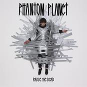 Phantom Planet: Raise the Dead
