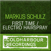 Markus Schulz: First Time / Electro Hairspray
