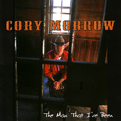 Cory Morrow: The Man That I've Been