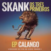 Skank, Os Três Primeiros - EP Calango (Gravado ao Vivo no Circo Voador)