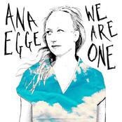 Ana Egge: We Are One