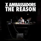 X Ambassadors: The Reason EP