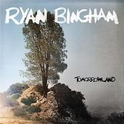 Ryan Bingham: Tomorrowland