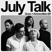 July Talk: Guns + Ammunition