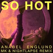 Anabel Englund: So Hot (MK x Nightlapse Remix)