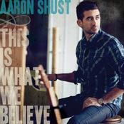 Aaron Shust: This Is What We Believe