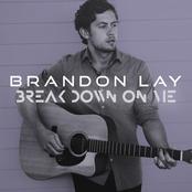 Brandon Lay: Break Down On Me