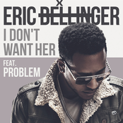 I Don't Want Her (feat. Problem) - Single