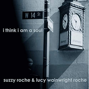 Suzzy Roche: I Think I Am a Soul