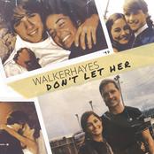 Walker Hayes: Don't Let Her