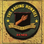 The Raging Honkies - Roodis