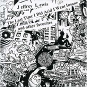 Jeffrey Lewis: The Last Time I Did Acid I Went Insane