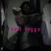 evil nigga
