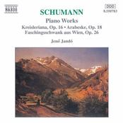 Schumann: SCHUMANN, R.: Kreisleriana / Faschingsschwank aus Wien