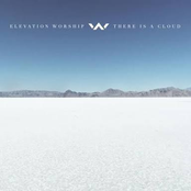Elevation Worship: There Is a Cloud