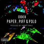 Eddie B: Paper, Piff & Polo
