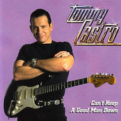 Tommy Castro: Can't Keep A Good Man Down