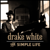 Drake White: The Simple Life