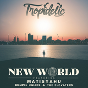 Tropidelic: New World (with Matisyahu, Bumpin Uglies, & The Elovaters)