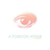 A Foreign Affair: Awake