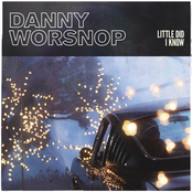 Danny Worsnop: Little Did I Know