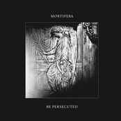 Mortifera/Be Persecuted