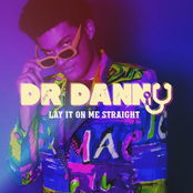 Dr Danny: Lay It On Me Straight