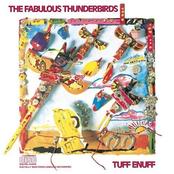The Fabulous Thunderbirds: Tuff Enuff