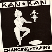 Kan Kan: CHANGING TRAINS (e.p)