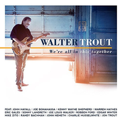 Walter Trout: We're All In This Together