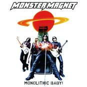 Monster Magnet: Monolithic Baby!