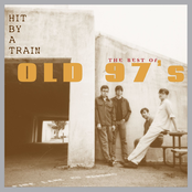 The Old 97's: Hit By A Train: The Best Of Old 97's