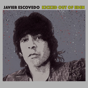 Javier Escovedo: Kicked out of Eden