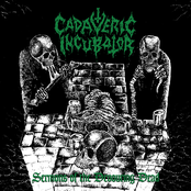 Cadaveric Incubator: Sermons Of The Devouring Dead