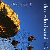 Christine Havrilla: This Whirlwind Life