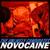 The Unlikely Candidates: Novocaine