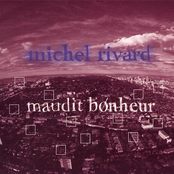 Michel Rivard: Maudit bonheur