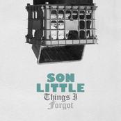 Son Little: Things I Forgot