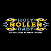 Holy Roller Baby: Ravings at Your Window