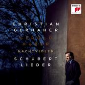 Christian Gerhaher: Nachtviolen - Schubert: Lieder
