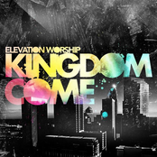 Elevation Worship: Kingdom Come
