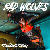 Bad Wolves: Killing Me Slowly