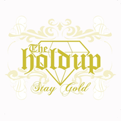 The Holdup: Stay Gold